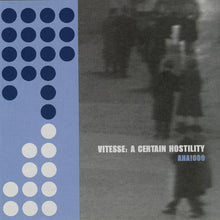 Load image into Gallery viewer, Vitesse - A Certain Hostility (AHA!009)
