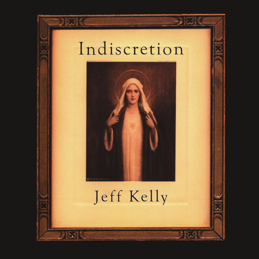 Jeff Kelly - Indiscretion (AHA!026)
