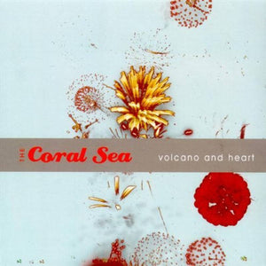 The Coral Sea - Volcano And Heart (AHA!083)