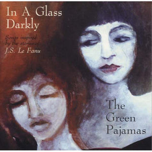 The Green Pajamas - In A Glass Darkly
