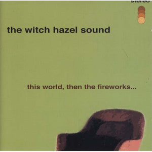 The Witch hazel Sound - This World, Then The Fireworks