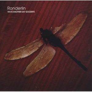 Ronderlin - Wave Another Day Goodbye