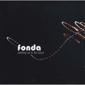 Fonda - Catching Up To The Future