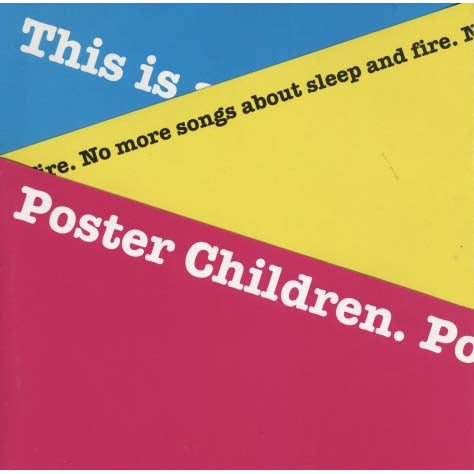 Poster Children - No More Songs About Sleep And Fire