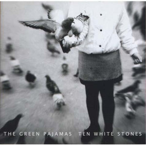 The Green Pajamas - Ten White Stones
