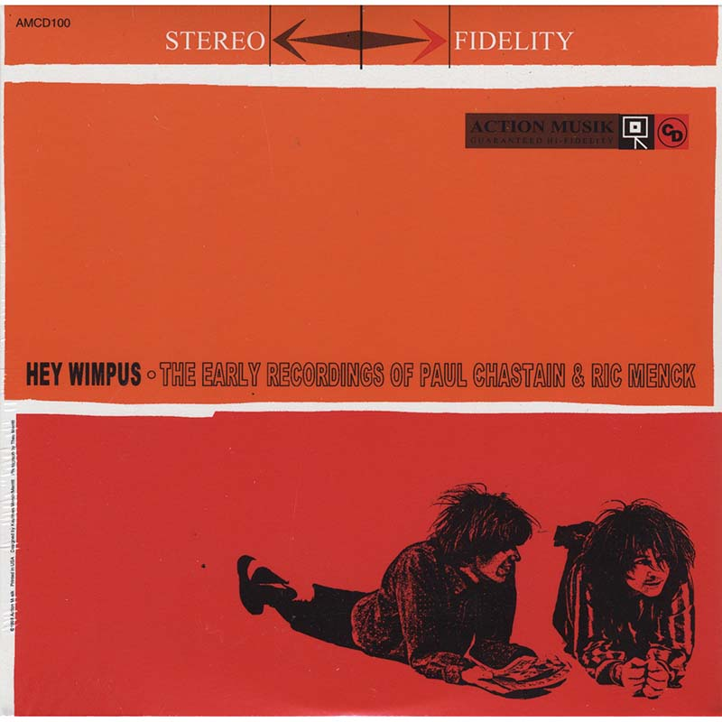 Paul Chastain & Ric Menck - Hey Wimpus: The Early Recordings of... (AMCD100)