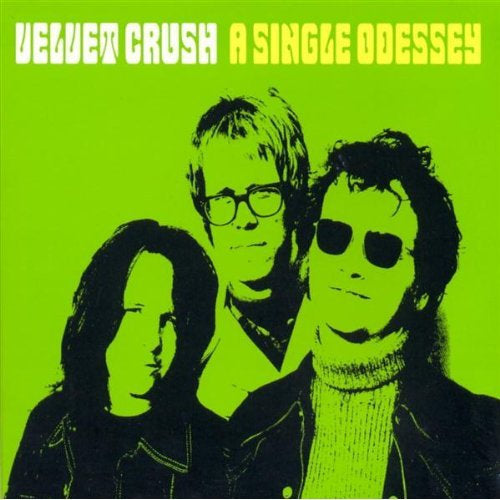Velvet Crush - A Single Odessey