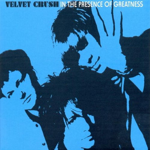 Velvet Crush - In The Presence Of Greatness
