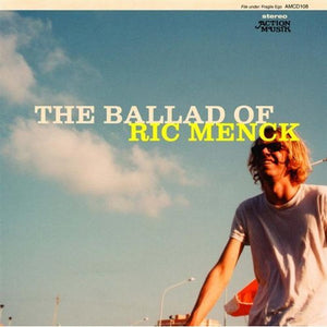 Ric Menck - The Ballad Of Ric Menck