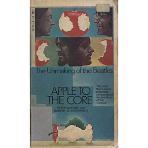 Apple to the Core: The Unmaking of the Beatles (McCabe, Peter, and Robert D. Schonfeld)