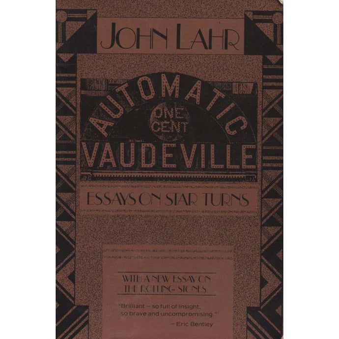 Automatic Vaudeville: Essays on Star Turns (Lahr, John)