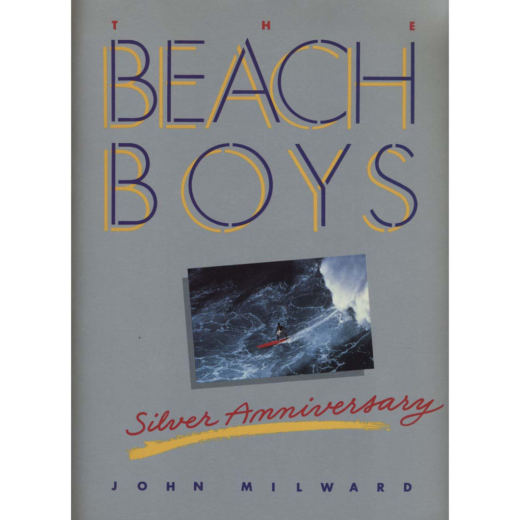 The Beach Boys Silver Anniversary (Milward, John)