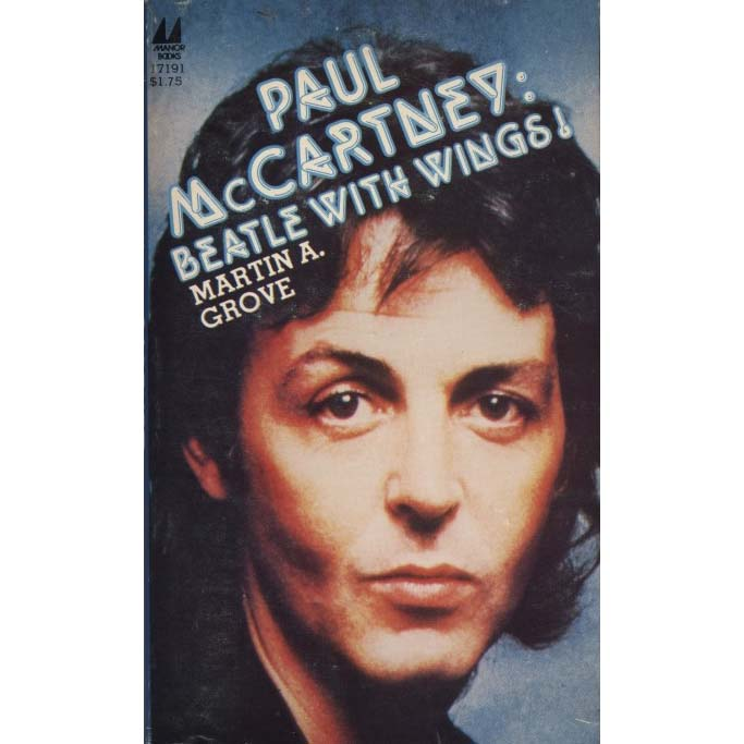 Paul McCartney: Beatle with Wings! (Grove, Martin A.)