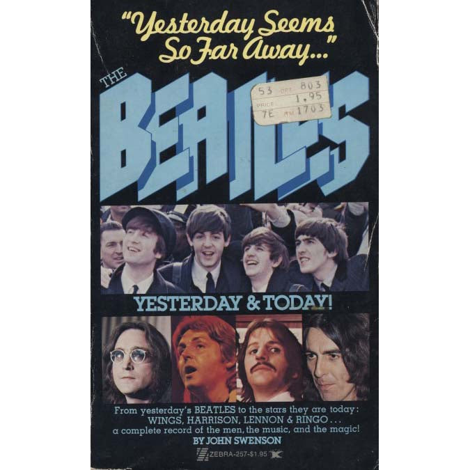 The Beatles: Yesterday & Today! (Swenson, John)