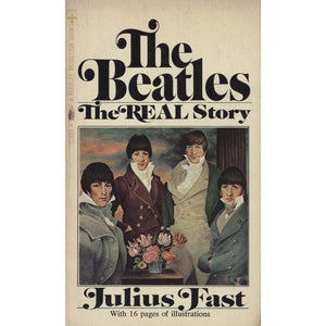 The Beatles - The Real Story (Fast, Julius)