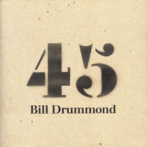 Bill Drummond - 45