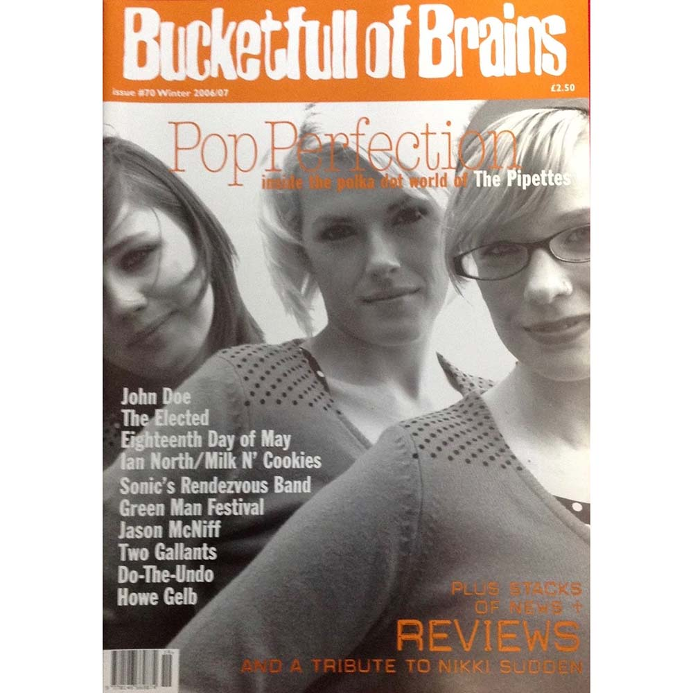 Bucketfull of Brains #70 (Winter 2006/07) - The Pipettes