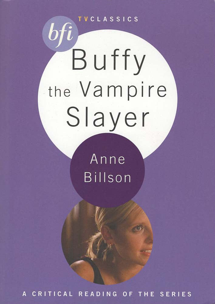 Buffy the Vampire Slayer (BFI TV Classics) (Anne Billson)