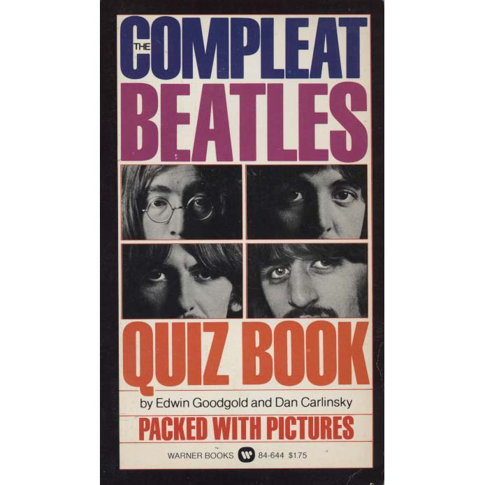 The Compleat Beatles Quiz Book (Goodgold, Edwin, and Dan Carlinsky)