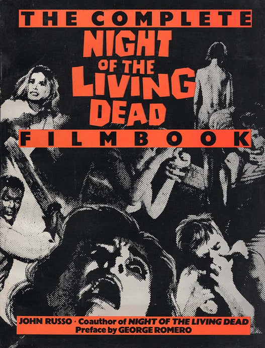 Complete Night of the Living Dead Filmbook (John Russo)