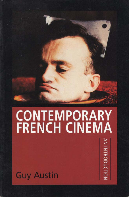 Contemporary French cinema: An introduction (Guy Austin)