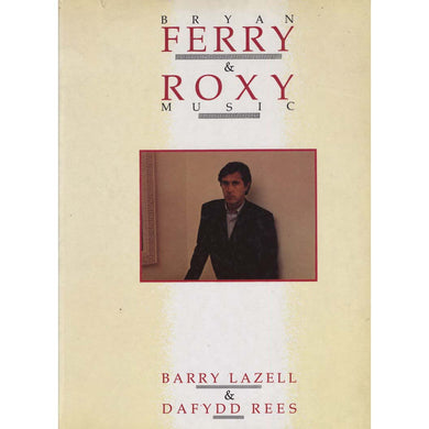 Bryan Ferry & Roxy Music (Lazell, Barry, and Dafydd Rees)