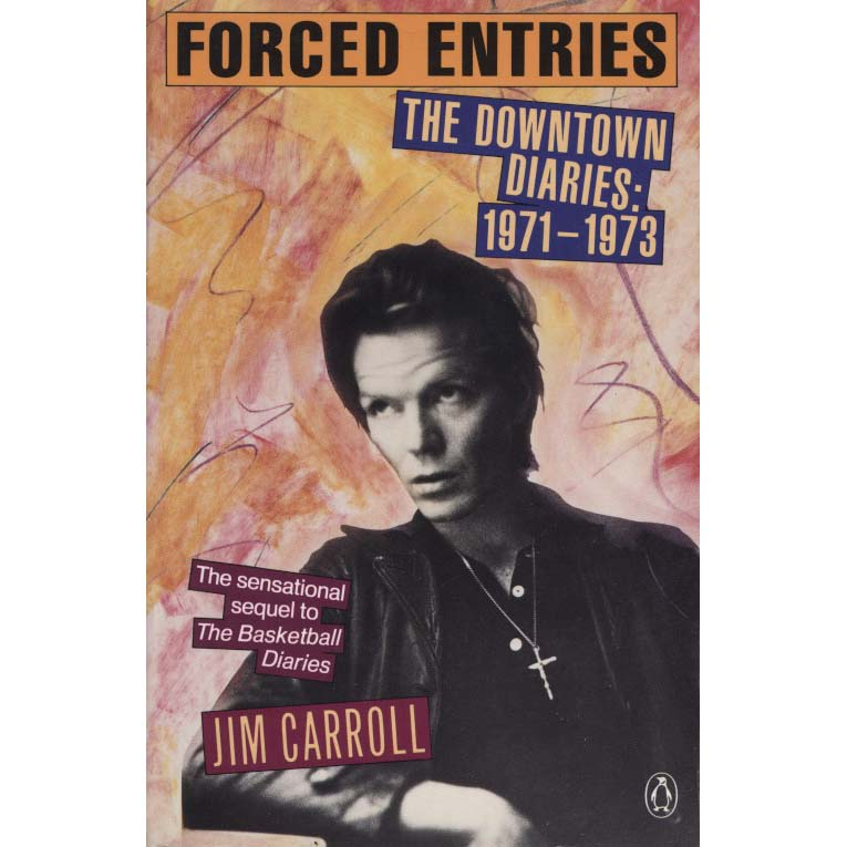 Forced Entries: The Downtown Diaries: 1971-1973 (Jim Carroll)