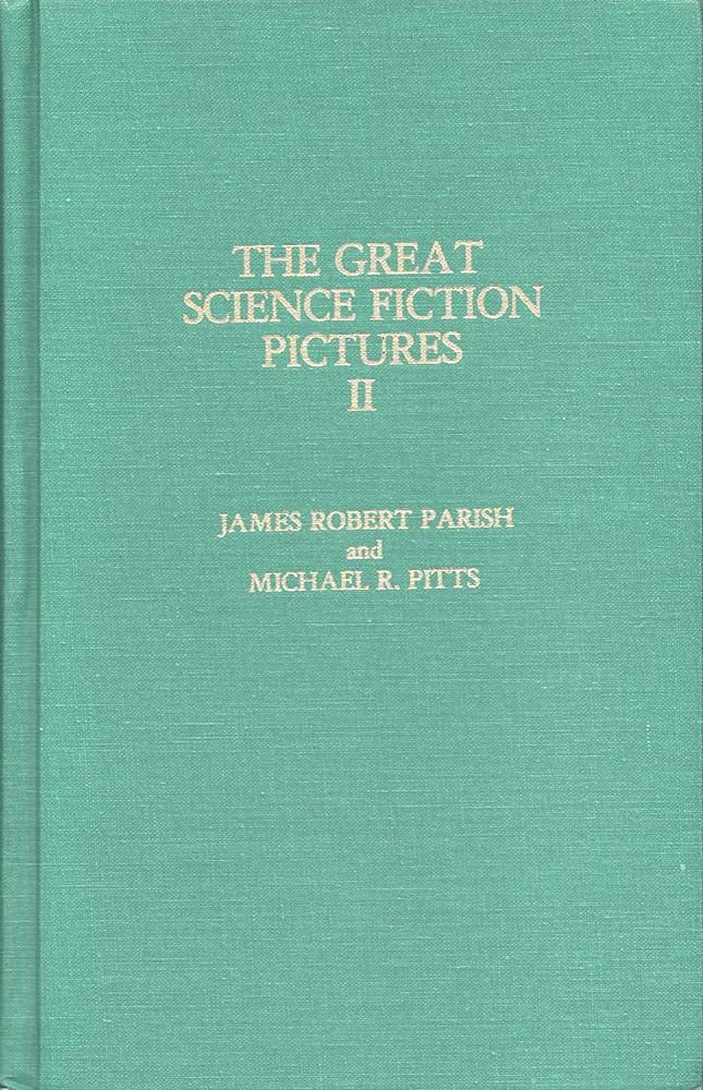 Great Science Fiction Pictures II (James Robert Parish/Michael R Pitts)