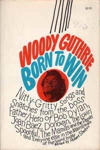 Woody Guthrie, Born to Win (Robert Shelton)