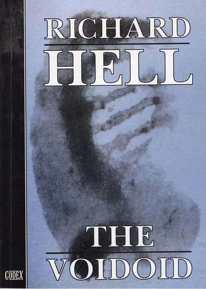 The Voidoid (Richard Hell) (Codex Books, 1999)