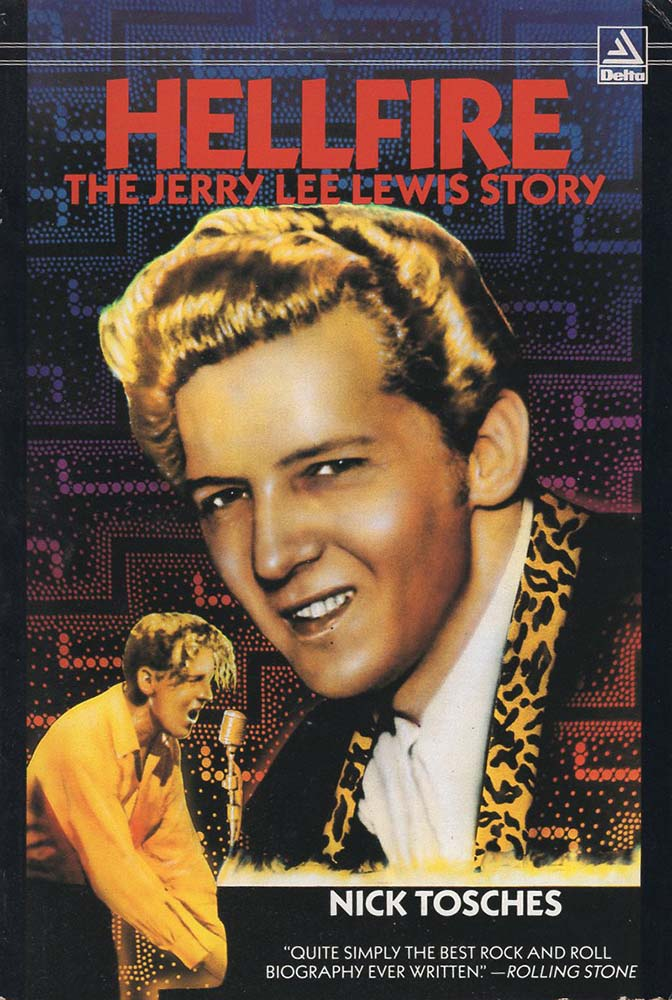 Hellfire: The Jerry Lee Lewis Story (Nick Tosches)