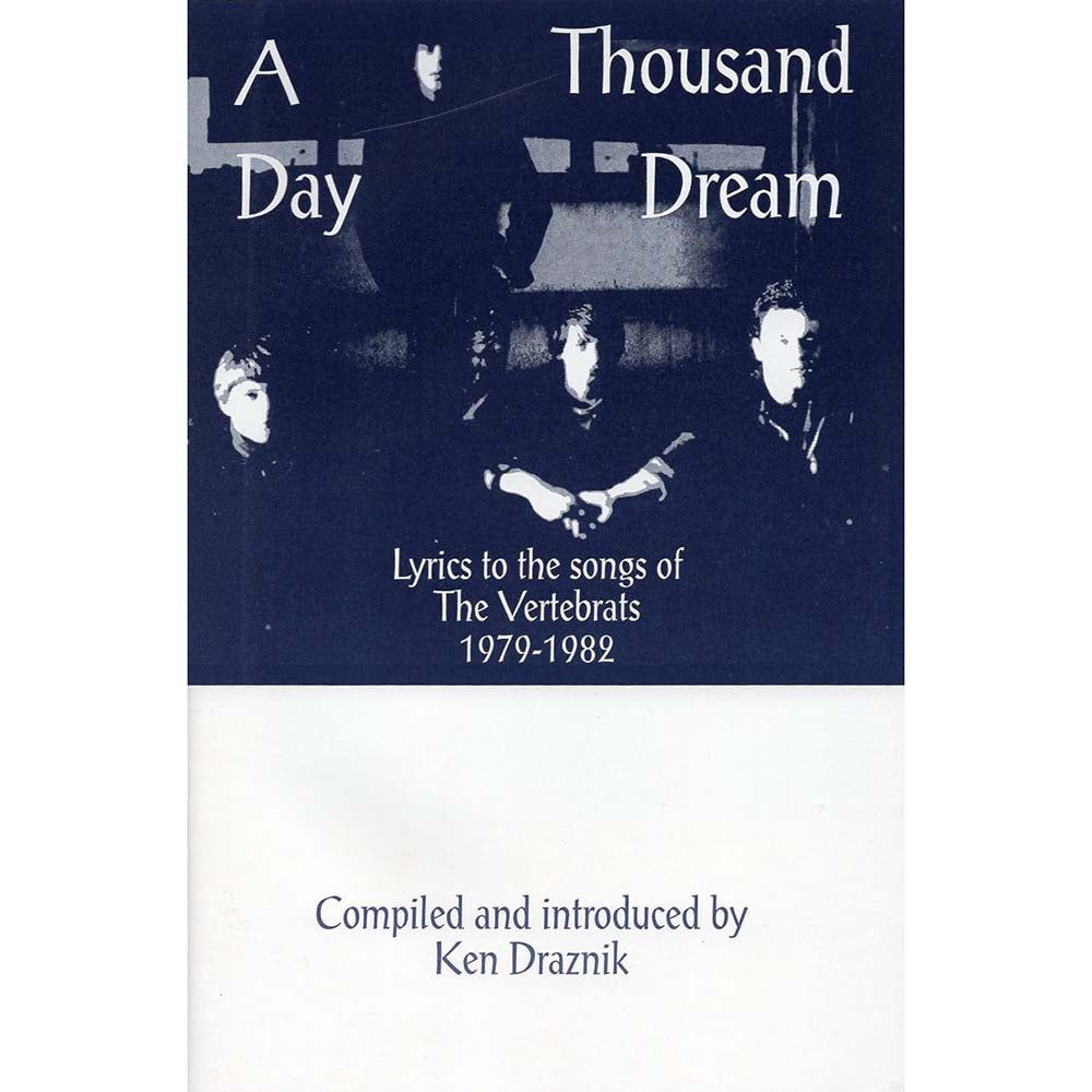 Vertebrats: A Thousand Day Dream - Lyrics to the songs of The Vertebrats 1979-1982