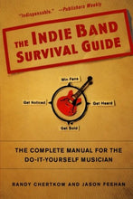Load image into Gallery viewer, Indie Band Survival Guide (Randy Chertkow)