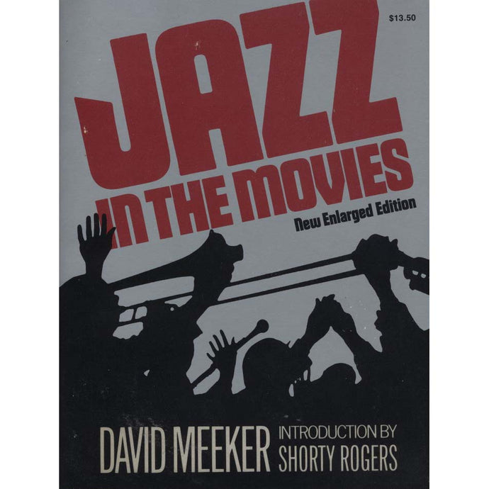 Jazz In The Movies: New Enlarged Edition (Meeker, David)