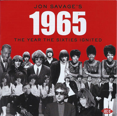 Jon Savage's 1965: The Year the 60s Ignited