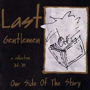 Last Gentlemen ?- Our Side Of The Story - A Collection 84 - 89