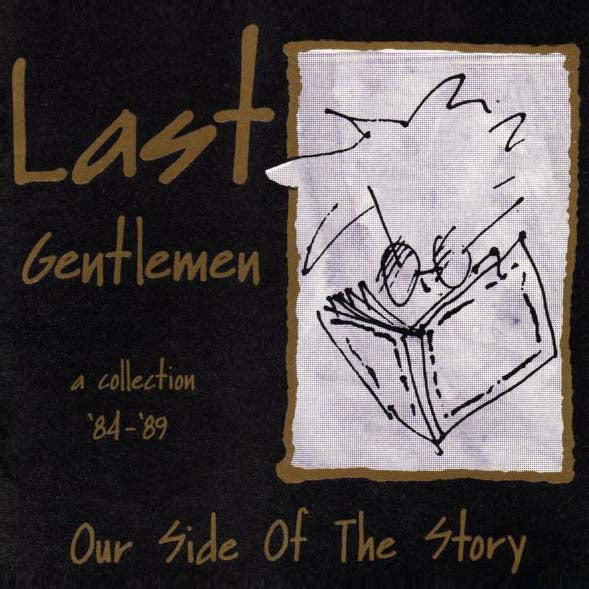 Last Gentlemen ‎– Our Side Of The Story - A Collection 84 - 89