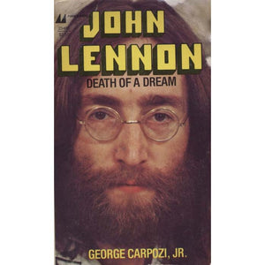 John Lennon - Death Of A Dream (Carpozi, George, Jr.)