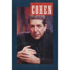 Leonard Cohen: Prophet of the Heart (Dorman, L.S., and C.L. Rawlins)