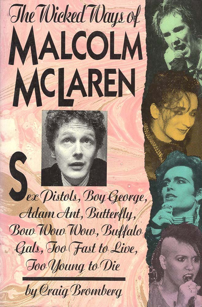 Wicked Ways of Malcolm McLaren (Craig Bromberg)