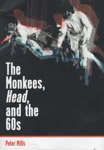 Monkees, Head and the 60s (Peter Mills)