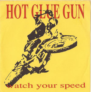 Hot Glue Gun - Watch Your Speed (Mud-008)