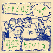 Load image into Gallery viewer, Beezus / Braid - Shy / Fire Makes the House Grow (Mud-021)