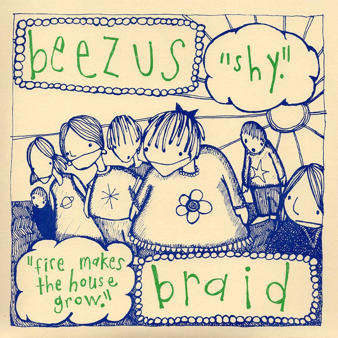 Beezus / Braid - Shy / Fire Makes the House Grow (Mud-021)