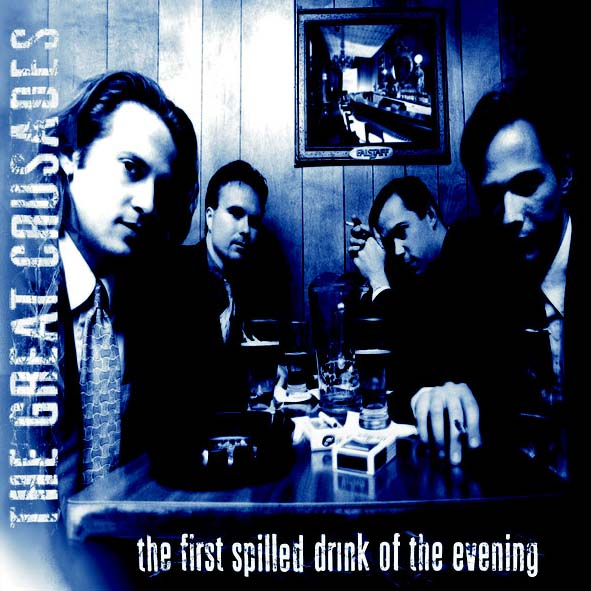 The Great Crusades - The First Spilled Drink Of The Evening (20th Anniversary Re-issue) (Mud-CD-060)