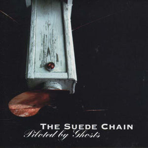 The Suede Chain - Piloted By Ghosts
