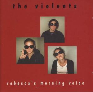 The Violents - Rebecca's Morning Voice