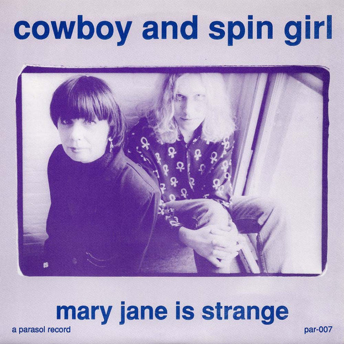 Cowboy & Spin Girl - Mary Jane Is Strange (Par-007)