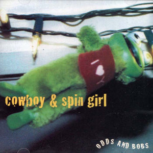 Cowboy & Spin Girl - Odds And Bobs (Par-008)