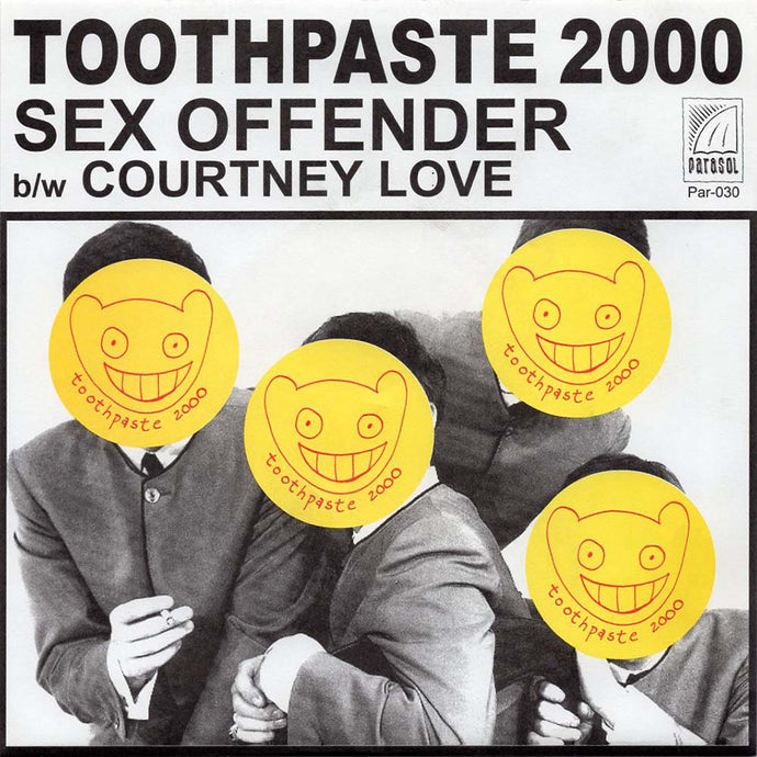 Toothpaste 2000 - Sex Offender b/w Courtney Love (Par-030)